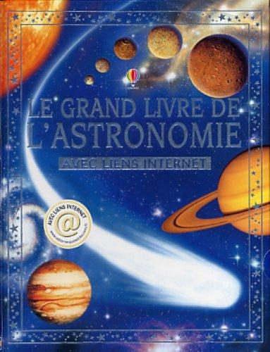 GRAND LIVRE DE L'ASTRONOMIE: Lisa Miles, Alastair