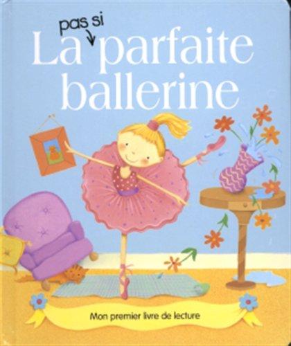 PAS SI) PARFAITE BALLERINE -LA: N/A