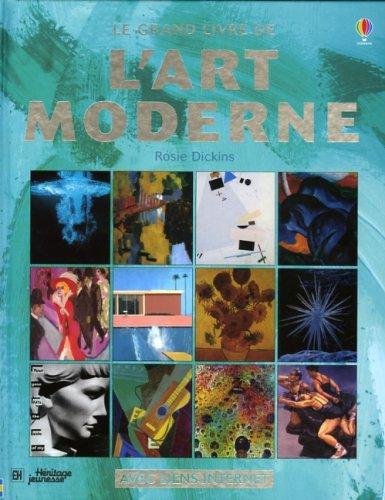 GRAND LIVRE DE L'ART MODERNE (LE): Rosie Dickins, Claire Lefebvre