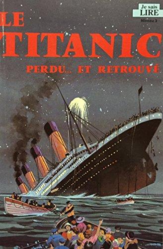 Le Titanic Perdu: Et Retrouvà (Je sais: Judy Donnelly Gross