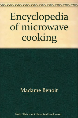 Encyclopedia of Microwave Cooking Fish and Their: Benoit, Madame