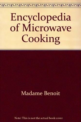 Encyclopedia of Microwave Cooking: Madame Benoit
