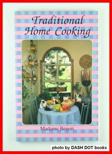 Traditional Home Cooking: Madame Benoit