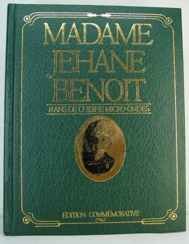 Madame Jehane Benoit: 14 Years of Microwave: Madame Jehane Banoit;
