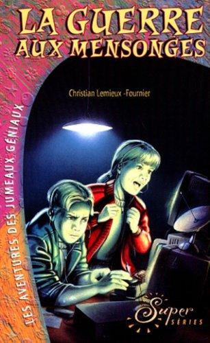 GUERRE AUX MENSONGES #11: Lemieux-Fournier, Christian