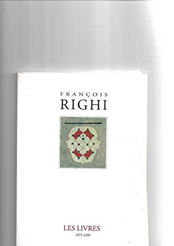 9782762563030: Les livres de Fran�ois Righi : Bibliographie raisonn�e