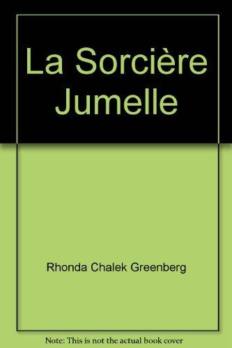 La Sorci?re Jumelle: Rhonda Chalek Greenberg