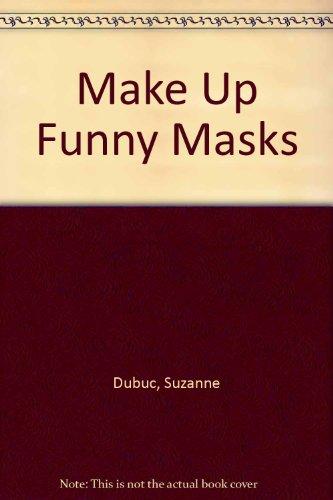 Make Up Funny Masks: Dubuc, Suzanne