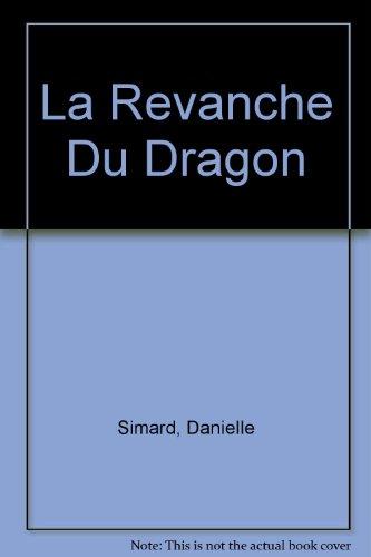 9782762570182: La Revanche Du Dragon
