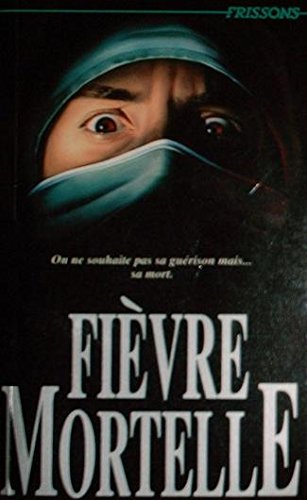 025-FIEVRE MORTELLE (9782762571509) by Diane Hoh