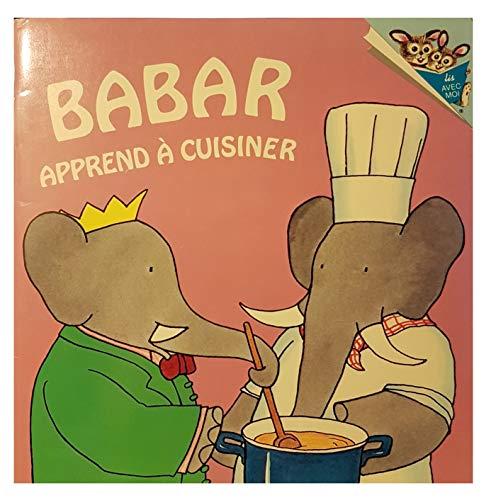 Babar apprend a cuisiner: Brunhoff Laurent De