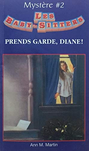 Prends Garde, Diane! (Les Baby-Sitters, Mystere #2) (2762576628) by Ann M. Martin
