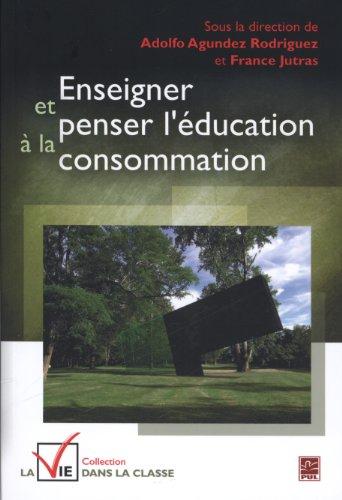 9782763716831: Enseigner et penser l education a la consommation