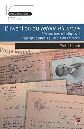 9782763721187: L'invention du retour d'Europe : réseaux transatlantiques