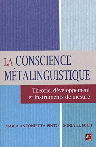 9782763725024: La conscience m�talinguistique : Th�orie, d�veloppement et instruments de mesure