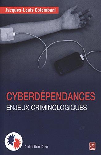 9782763726229: Cyberd�pendances : Enjeux criminologiques