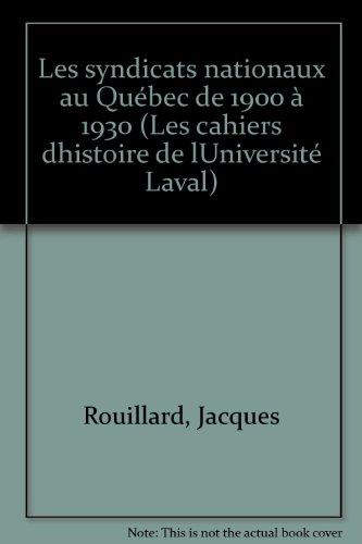 9782763768397: Les syndicats nationaux au Québec de 1900 à 1930 (Les cahiers dhistoire de lUniversité Laval)