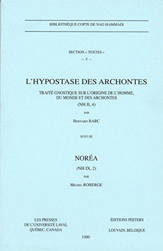 9782763768892: L'hypostase des Archontes. Traite gnostique sur l'origine de l'homme, du monde et des archontes (NH II, 4), suivi de Norea (NH IX, 2). (BIBLIOTHEQUE COPTE DE NAG HAMMADI. SECTION TEXTES)