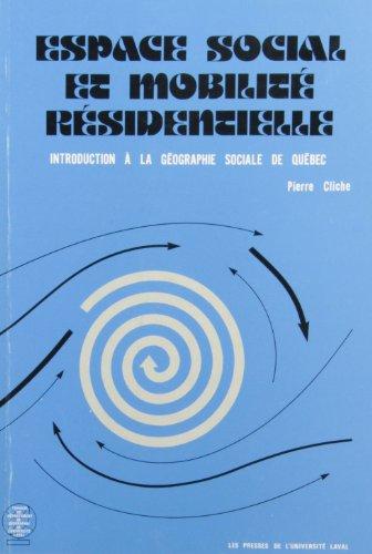 9782763769110: Espace Social et Mobilite Residentielle Introduction a la Geographie Sociale de Quebec