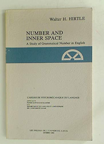 9782763769721: Number and inner space: A study of grammatical number in English (Cahiers de psychomecanique du langage)