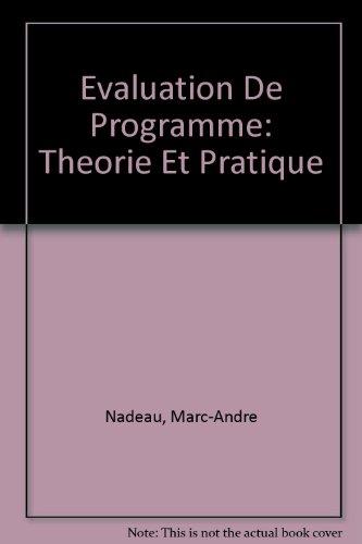 Evaluation De Programme: Theorie Et Pratique (French Edition): Nadeau, Marc-Andre