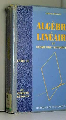 9782763771755: Algebre Lineaire Et Geometrie Vectorielle (Exercices Resolus, No 375) (French Edition)