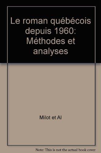Le Roman québécois depuis 1960. Methodes et: Milot, Louise und