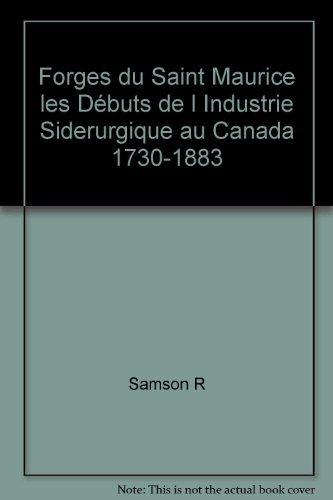9782763775470: Les Forges du Saint-Maurice: Les débuts de l'industrie sidérurgique au Canada, 1730-1883 (French Edition)