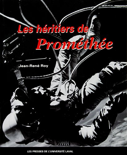 Les heritiers de Promethee (French Edition): Jean-Rene Roy