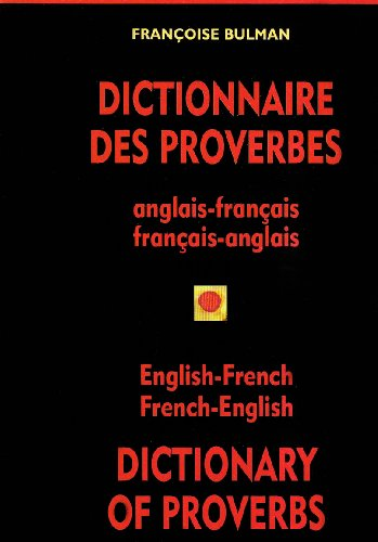 9782763776064: Dictionnaire Des Proverbes/Dictionary of Proverbs: Anglais-Francais Francais-Anglais/English-French French-English