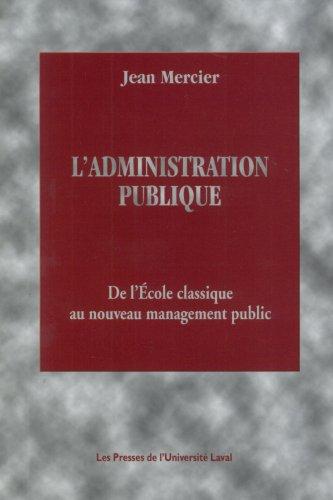 L'administration publique: De l'ecole classique au: Mercier, Jean