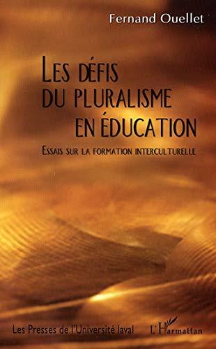 9782763778570: Les Defis Du Pluralisme En Education: Essais Sur La Formation Interculturelle