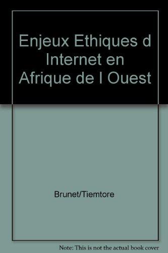 9782763778693: Les enjeux ethiques d internet en afrique de l ouest: Vers un modele ethique d integration