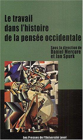 9782763779430: Le Travail Dans L'histoire De La Pensee (French Edition)