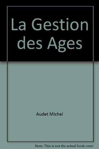 gestion des ages: Audet, Michel; Lamonde,