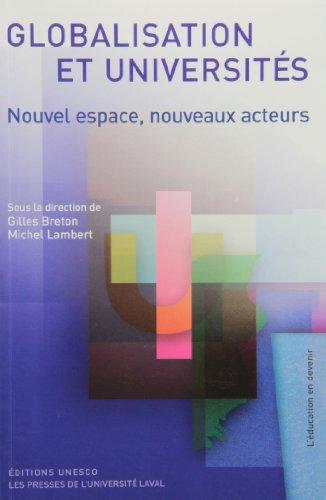Globalisation et Universites : Nouvel Espace, Nouveaux Acteurs: Breton, Gilles; Lambert, Michel
