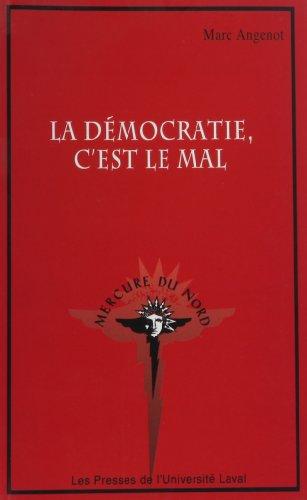 9782763780382: La démocratie, c'est le mal (French Edition)
