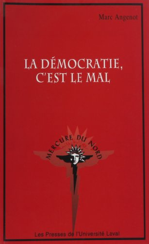 LA DEMOCRATIE C EST LE MAL (9782763780382) by ANGENOT MARC