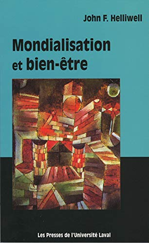 Mondialisation et bien-?tre / globalization and well.: Helliwell, Joh F.