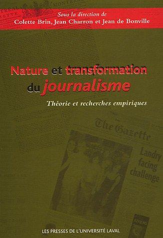 9782763781563: Nature et transformation du journalisme : Théorie et recherches empiriques