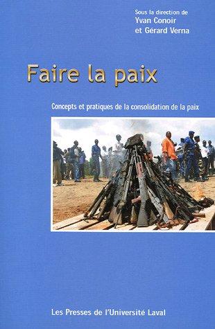 9782763782188: Faire la paix : Concepts et pratiques de la consolidation de la paix