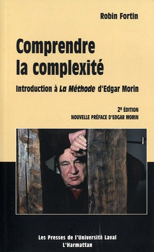 9782763782591: Comprendre la complexit� : Introduction � La M�thode d'Edgar Morin