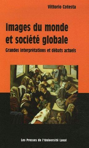 9782763782713: Images du monde et société globale : Grandes interprétations et débats actuels