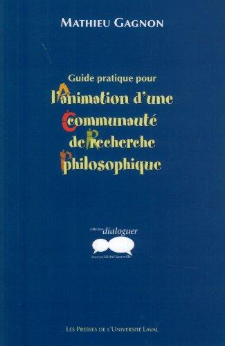 9782763782768: Guide pratique pour l'animation d'une communaut� de recherche philosophique
