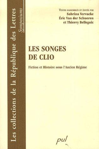 9782763783383: Les songes de Clio : Fiction et Histoire sous l'Ancien Régime