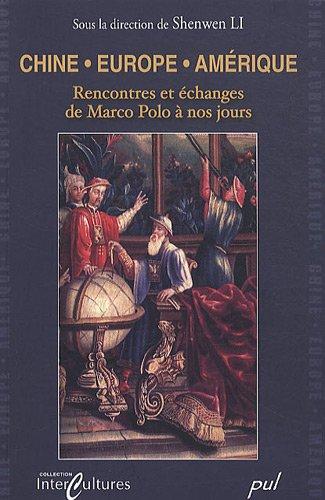 9782763783536: Chine/Europe/Amérique : Rencontres et échanges de Marco Polo a nos jours