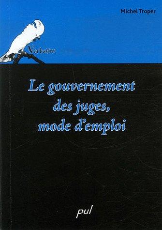9782763784021: gouvernement des juges, mode d'emploi
