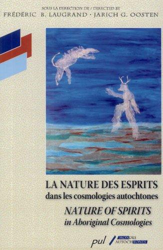 9782763784472: La Nature des Esprits Dans les Cosmologies Autochtones
