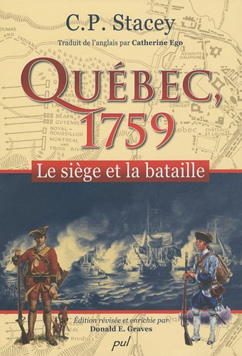 Québec 1759. Le siège et la bataille ---------- [ Édition révisé...