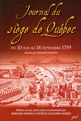 Journal du siège de Québec du 10: Aegidius Fauteux; Bernard
